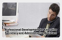 Professional Development for Executive Secretary and Administrative Assistant