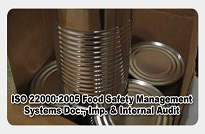 ISO 22000:2005 Food Safety Management Systems Documentation, Implementation and Internal Audit